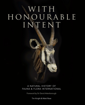 With Honourable Intent: A Natural History of Fauna & Flora International